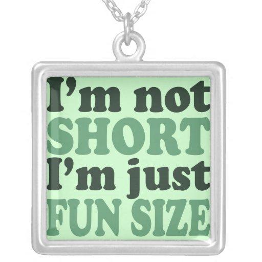 I'm not short just fun size pendant