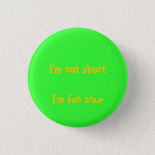 im not short pinback button