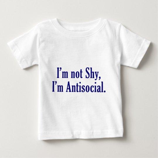 I'm Not Shy - I'm Antisocial Baby T-Shirt