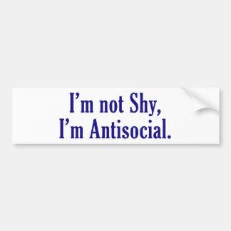 I'm Not Shy - I'm Antisocial Bumper Sticker