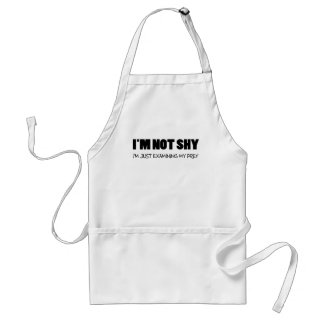 IM NOT SHY IM JUST EXAMINING MY PREY.png Adult Apron
