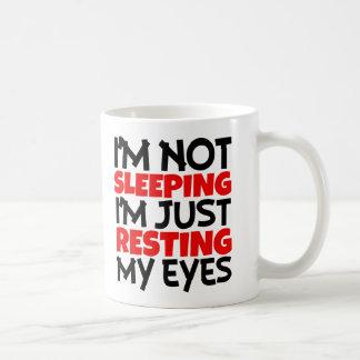 I'm Not Sleeping, I'm Just resting my eyes funny Coffee Mug