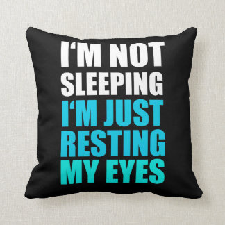 I'm Not Sleeping, I'm just Resting My Eyes Throw Pillow