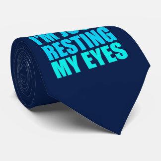 I'm Not Sleeping, I'm just Resting My Eyes Tie