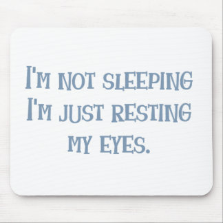 I'm not Sleeping! Mouse Pad