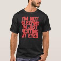 I'm Not Sleeping (Red) T-Shirt