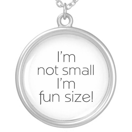 I'm not small I'm fun size (in black)Necklace Round Pendant Necklace