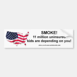 I'm not smoking, I'm insuring the Children! Bumper Sticker