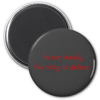 I'm Not Sneaky 2 Inch Round Magnet