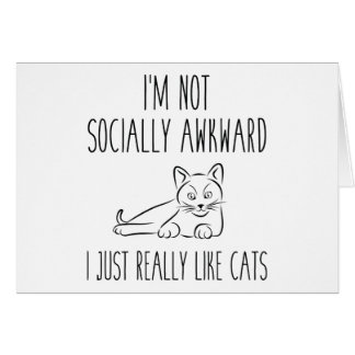 I'm Not Socially Awkward Card