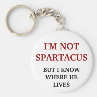 I'm Not Spartacus Keychain