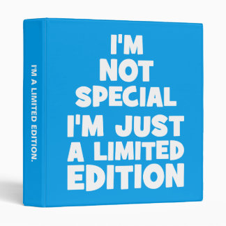 I'm Not Special, I'm Just A Limited Edition. Funny Binder