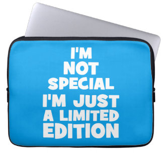 I'm Not Special, I'm Just A Limited Edition. Funny Laptop Sleeve