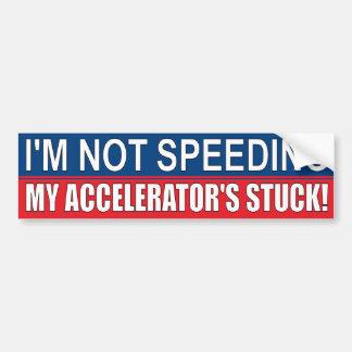 I'm Not Speeding! Car Bumper Sticker