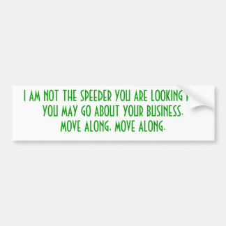 im not speeding... bumper sticker