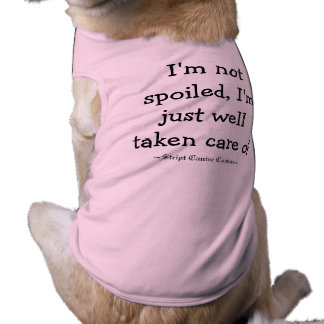 I'm not spoiled dog tee