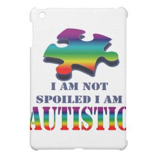 I'm not spoiled i'm autistic case for the iPad mini