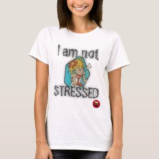 I'm not stressed T-Shirt