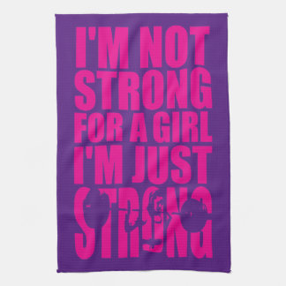 I'm Not Strong For A Girl - I'm Just STRONG Kitchen Towel