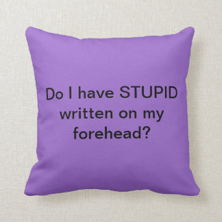 I'm not STUPID Throw Pillow
