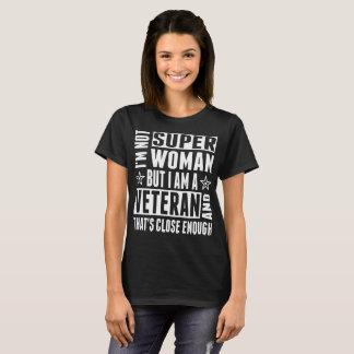 Im Not Super Woman I Am Veteran Close Enough Shirt