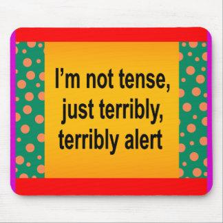 I'm Not Tense Mousepad
