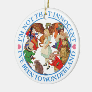 I'm Not That Innocent, I've Been to Wonderland. Double-Sided Ceramic Round Christmas Ornament