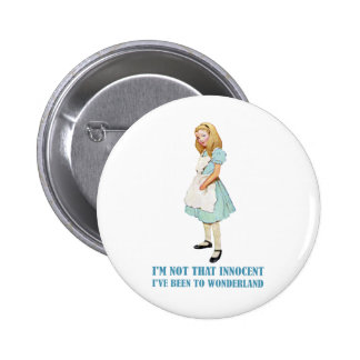 I'm Not That Innocent. I've Been To Wonderland. Pinback Button