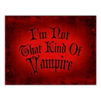 I'm Not That Kind Of Vampire Postcard