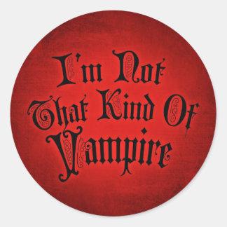 I'm Not That Kind Of Vampire Round Sticker