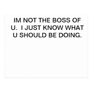 I'm Not THe Boss - postcard - 95 cents