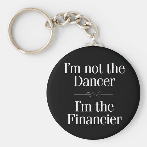 I'm Not the Dancer Key Chain