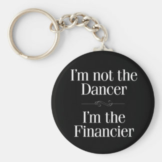 I'm Not the Dancer Key Chain