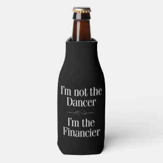 I'm Not the Dancer Bottle Cooler