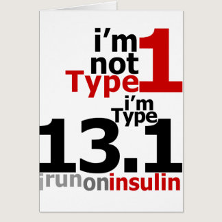 I'm Not Type 1 - I'm Type 13.1 Card