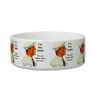 I'm Not Vain, I'm Just Better Than You Are Cat Food Bowl