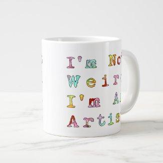 I'm Not Weird, I'm An Artist Jumbo Mug