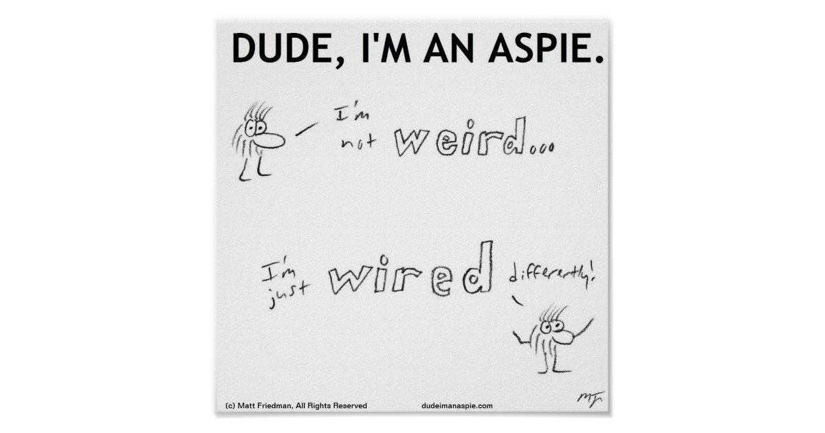 I\'m Not Weird, I\'m Just Wired DIfferently! Poster | Zazzle.com