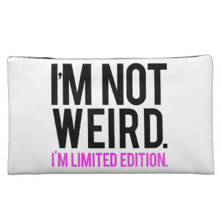 I'm not weird i'm limited edition cosmetic bags