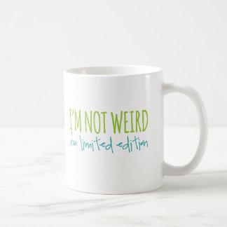I'm Not Weird I'm Limited Edition Coffee Mug