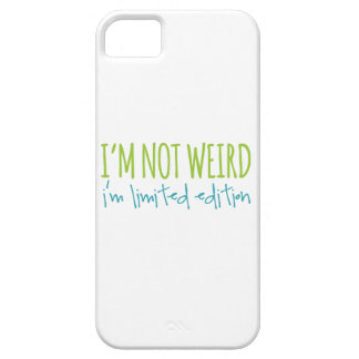 I'm Not Weird I'm Limited Edition iPhone SE/5/5s Case