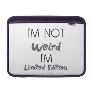 I'm Not Weird, I'm Limited Edition - Quote MacBook Sleeves