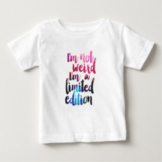 Im not weird Im limited edition quote teen humor Baby T-Shirt
