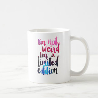 Im not weird Im limited edition quote teen humor Coffee Mug
