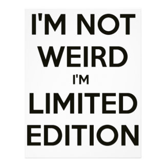 I'm Not Weird I'm Limited Edition Quote Teen Humor Letterhead