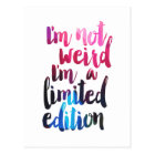 Im not weird Im limited edition quote teen humor Postcard