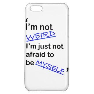 """I'm not weird"" Iphone Case iPhone 5C Case"