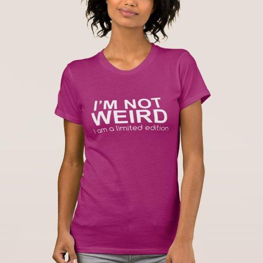 I'm Not WEIRD...TEE