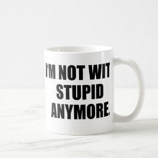 I'm Not With Stupid Anymore Coffee Mug