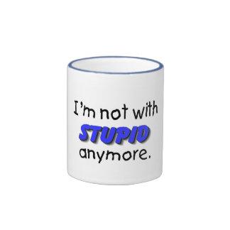 Im Not With Stupid Anymore Ringer Mug